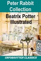 Peter Rabbit Collection ebook by Beatrix Potter