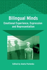 Bilingual Minds - Emotional Experience, Expression, and Representation ebook by Aneta Pavlenko