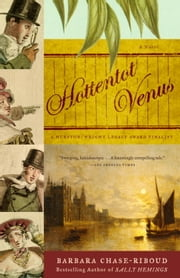 Hottentot Venus - A Novel ebook by Barbara Chase-Riboud