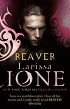 Reaver - Number 6 in series ebook by Larissa Ione