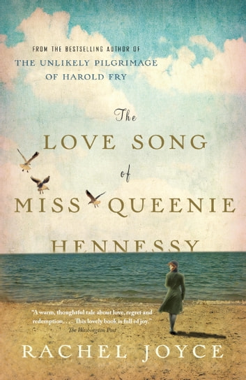 The Love Song of Miss Queenie Hennessy - A Novel ebook by Rachel Joyce