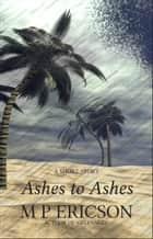 Ashes to Ashes ebook by M P Ericson