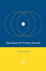 Key Issues for Primary Schools ebook by Michael Farrell