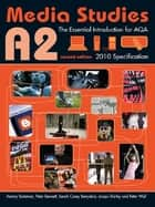 A2 Media Studies - The Essential Introduction for AQA ebook by Antony Bateman, Peter Bennett, Sarah Casey Benyahia,...