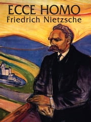 Ecce Homo ebook by Friedrich Nietzsche,Anthony M. Ludovici