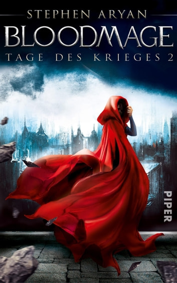 Bloodmage - Tage des Krieges 2 ebook by Stephen Aryan