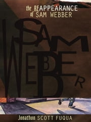 The Reappearance of Sam Webber ebook by J. Scott Fuqua