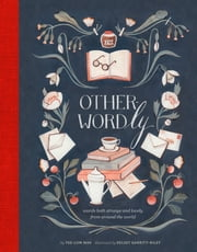 Other-Wordly - words both strange and lovely from around the world ebook by Yee-Lum Mak,Kelsey Garrity-Riley