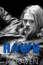 Hawk - Sex and Bullets, #2 ebook by Jo Raven