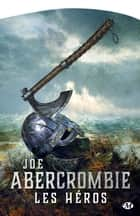 Les Héros - Terres de sang, T2 ebook by Juliette Parichet, Joe Abercrombie