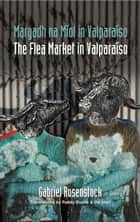 Margadh na Míol I Valparaíso: The Flea Market in Valparaíso ebook by Gabriel  Rosenstock, Cathal Ó Searcaigh, Paddy Bushe