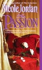 The Passion ebook by Nicole Jordan