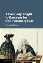 A Company's Right to Damages for Non-Pecuniary Loss ebook by Vanessa Wilcox