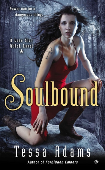 Soulbound - A Lone Star Witch Novel ebook by Tessa Adams
