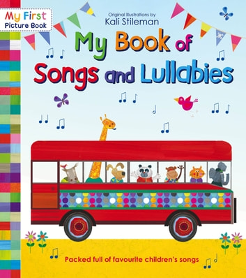 My Book of Songs and Lullabies ebook by Kali Stileman