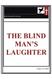 The Blind Man's Laughter ebook by Cooper Lee Collins