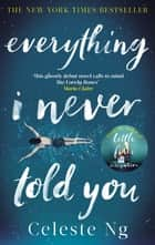 Everything I Never Told You eBook by Celeste Ng