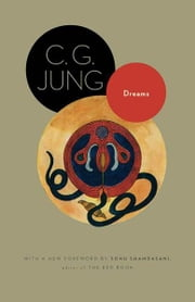 Dreams - (From Volumes 4, 8, 12, and 16 of the Collected Works of C. G. Jung) ebook by C. G. Jung,R. F.C. Hull,Sonu Shamdasani