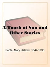 A Touch Of Sun And Other Stories ebook by Mary Hallock Foote