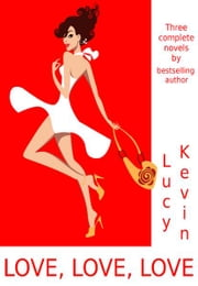 Love, Love, Love ebook by Lucy Kevin