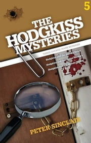The Hodgkiss Mysteries Volume Five ebook by Peter Sinclair