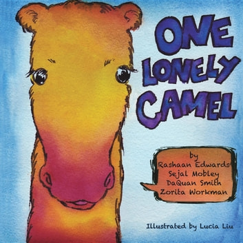 One Lonely Camel ebook by Rashaan Edwards,Sejal Mobley,DaQuan Smith