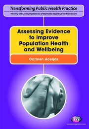 Assessing Evidence to improve Population Health and Wellbeing ebook by Carmen Aceijas