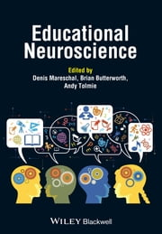 Educational Neuroscience ebook by Denis Mareschal, Brian Butterworth, Andy Tolmie