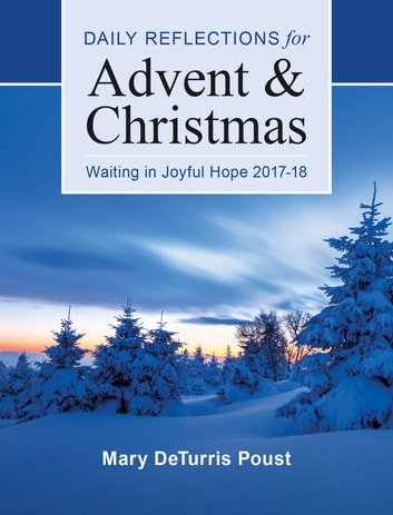 Waiting in Joyful Hope - Daily Reflections for Advent and Christmas 2017-18 ebook by Mary DeTurris Poust