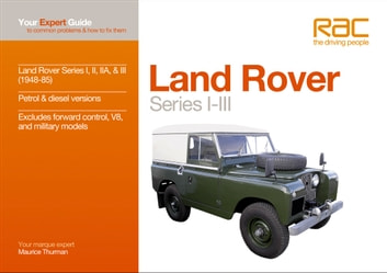 Land Rover Series I-III - Your expert guide to common problems & how to fix them ebook by Maurice Thurman