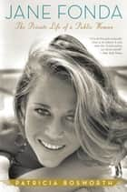 Jane Fonda ebook by Patricia Bosworth