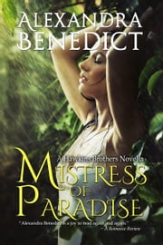 Mistress of Paradise (A Hawkins Brothers Novella) ebook by Alexandra Benedict