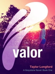 Valor (A Greystone Novel) ebook by Taylor Longford