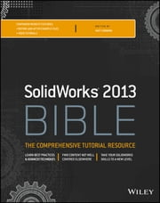 Solidworks 2013 Bible ebook by Matt Lombard