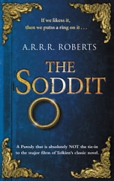 The Soddit - Or, Let's Cash in Again ebook by A.R.R.R. Roberts