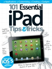 101 Essential iPad Tips & Tricks ebook by Imagine Publishing