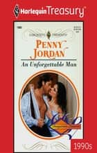 An Unforgettable Man ebook by Penny Jordan