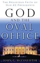 God and the Oval Office ebook by John McCollister