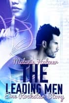 The Leading Men - Eine Rockstar Story ebook by Melanie Holzner