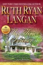 This Time Forever ebook by Ruth Ryan Langan