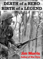Death of a Hero, Birth of a Legend ebook by Jim Morris