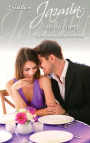Una novia desprevenida ebook by Jessica Hart