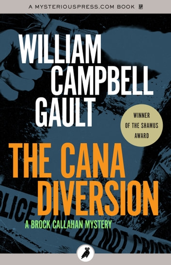 The Cana Diversion - A Brock Callahan Mystery ebook by William Campbell Gault