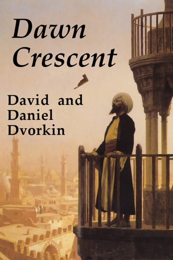 Dawn Crescent ebook by David Dvorkin,Daniel Dvorkin