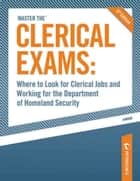Where to Look for Clerical Jobs and Working for the Department of Homeland Security ebook by Peterson's