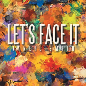 Let'S Face It ebook by Janeil Smith