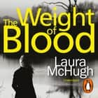 The Weight of Blood audiobook by Laura McHugh