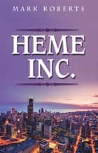 Heme Inc. ebook by Mark Roberts