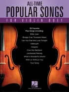 All-Time Popular Songs for Violin Duet ebook by Hal Leonard Corp.
