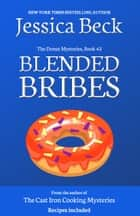 Blended Bribes ebook by Jessica Beck